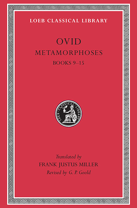 Cover: Metamorphoses, Volume II: Books 9-15, from Harvard University Press