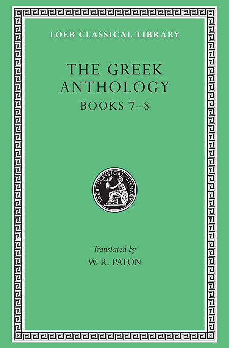 Cover: The Greek Anthology, Volume II: Book 7: Sepulchral Epigrams. Book 8: The Epigrams of St. Gregory the Theologian, from Harvard University Press