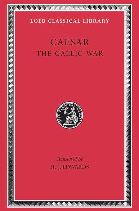 Cover: The Gallic War, from Harvard University Press