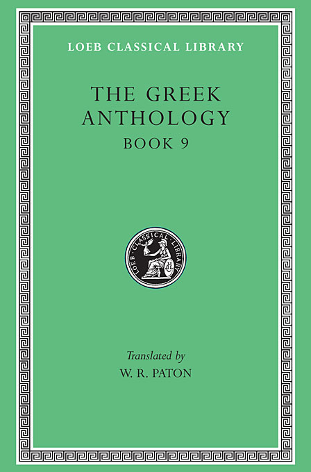 Cover: The Greek Anthology, Volume III: Book 9: The Declamatory Epigrams, from Harvard University Press