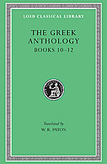 Cover: The Greek Anthology, Volume IV: Book 10: The Hortatory and Admonitory Epigrams. Book 11: The Convivial and Satirical Epigrams. Book 12: Strato's Musa Puerilis in HARDCOVER