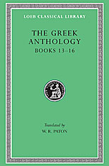 Cover: The Greek Anthology, Volume V: Book 13: Epigrams in Various Metres. Book 14: Arithmetical Problems, Riddles, Oracles. Book 15: Miscellanea. Book 16: Epigrams of the Planudean Anthology Not in the Palatine Manuscript
