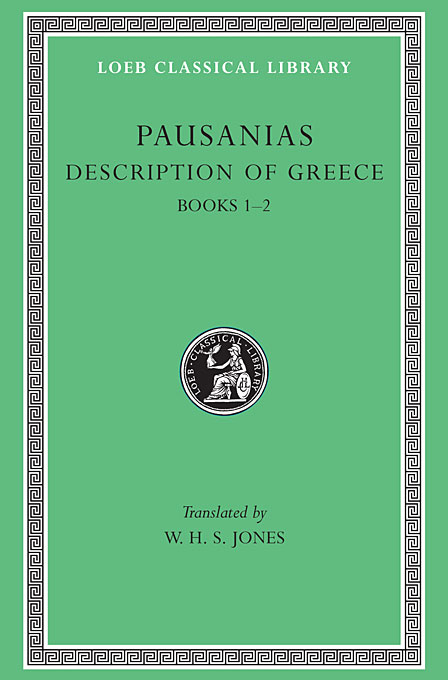 Cover: Description of Greece, Volume I: Books 1-2 (Attica and Corinth), from Harvard University Press
