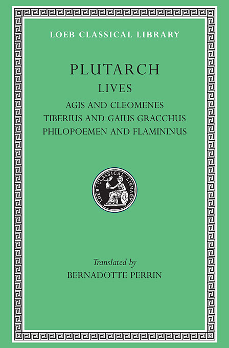 Cover: Lives, Volume X: Agis and Cleomenes. Tiberius and Gaius Gracchus. Philopoemen and Flamininus, from Harvard University Press
