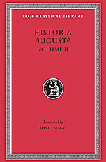 Cover: Historia Augusta, Volume II: Caracalla. Geta. Opellius Macrinus. Diadumenianus. Elagabalus. Severus Alexander. The Two Maximini. The Three Gordians. Maximus and Balbinus in HARDCOVER