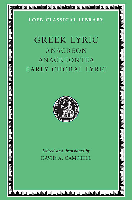 Cover: Greek Lyric, Volume II: Anacreon, Anacreontea, Choral Lyric from Olympus to Alcman, from Harvard University Press