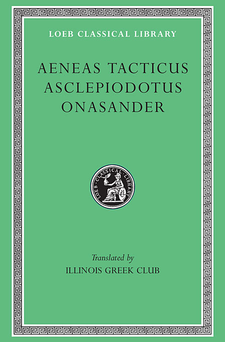 Cover: Aeneas Tacticus, Asclepiodotus, and Onasander, from Harvard University Press