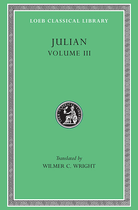 Cover: Julian, Volume III: Letters. Epigrams. Against the Galilaeans. Fragments, from Harvard University Press