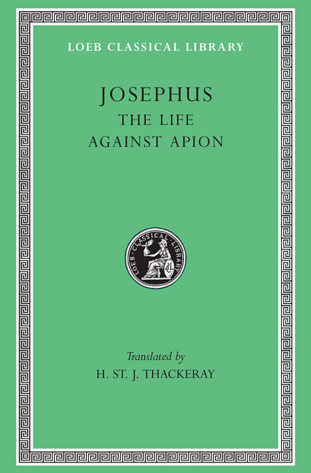 Cover: The Life. Against Apion, from Harvard University Press