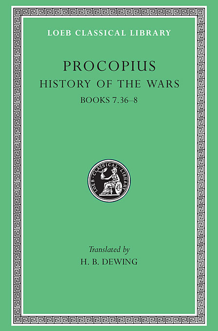 Cover: History of the Wars, Volume V: Books 7.36-8. (Gothic War), from Harvard University Press
