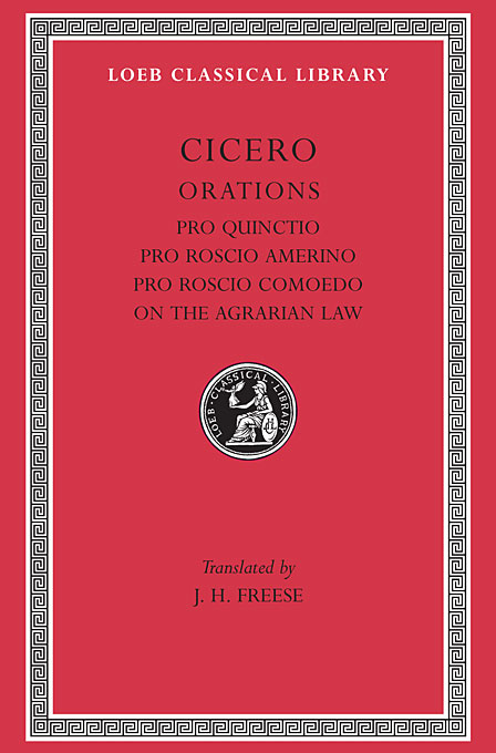 Cover: Pro Quinctio. Pro Roscio Amerino. Pro Roscio Comoedo. On the Agrarian Law, from Harvard University Press
