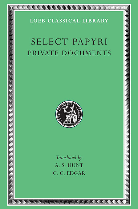 Cover: Select Papyri, Volume I: Private Documents, from Harvard University Press