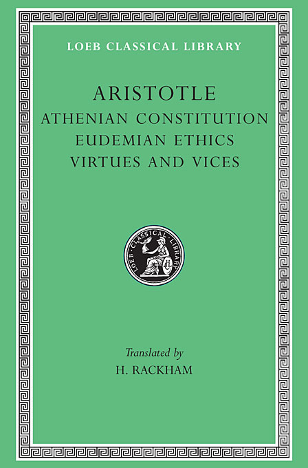 Cover: Athenian Constitution. Eudemian Ethics. Virtues and Vices, from Harvard University Press