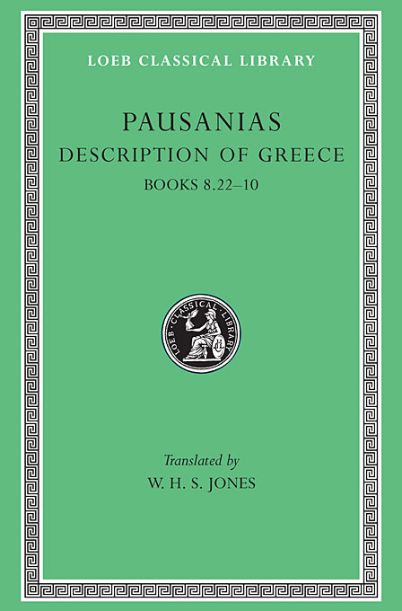 Cover: Description of Greece, Volume IV: Books 8.22-10 (Arcadia, Boeotia, Phocis and Ozolian Locri), from Harvard University Press