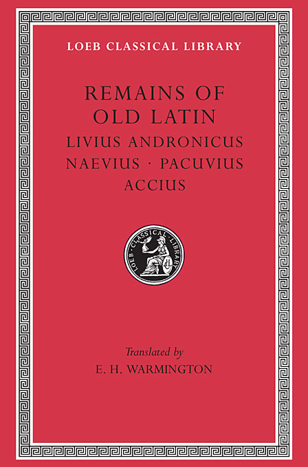 Cover: Remains of Old Latin, Volume II: Livius Andronicus. Naevius. Pacuvius. Accius, from Harvard University Press