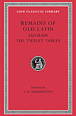 Cover: Remains of Old Latin, Volume III: Lucilius. The Twelve Tables in HARDCOVER