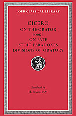 Cover: On the Orator: Book 3. On Fate. Stoic Paradoxes. Divisions of Oratory