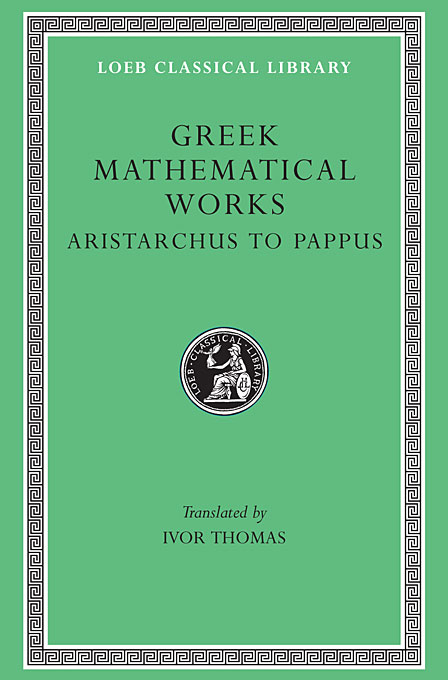 Cover: Greek Mathematical Works, Volume II: Aristarchus to Pappus, from Harvard University Press