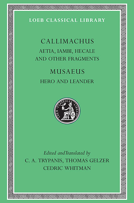 Cover: Aetia, Iambi, Hecale and Other Fragments. Hero and Leander, from Harvard University Press