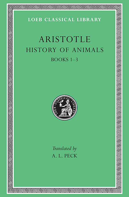 Cover: History of Animals, Volume I: Books 1-3, from Harvard University Press