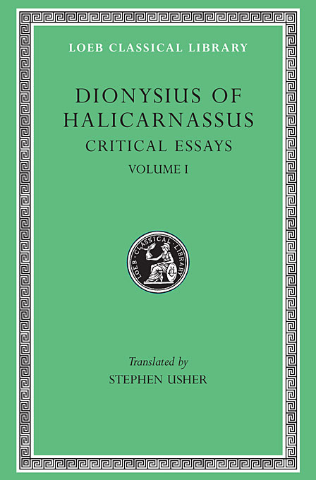 Cover: Critical Essays, Volume I: Ancient Orators. Lysias. Isocrates. Isaeus. Demosthenes. Thucydides, from Harvard University Press