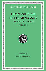 Cover: Critical Essays, Volume II: On Literary Composition. Dinarchus. Letters to Ammaeus and Pompeius