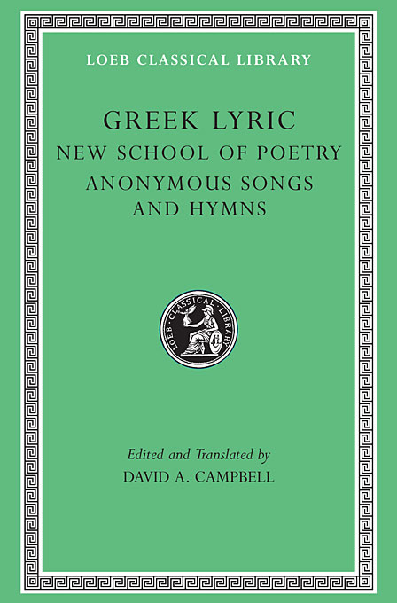Cover: Greek Lyric, Volume V: The New School of Poetry and Anonymous Songs and Hymns, from Harvard University Press