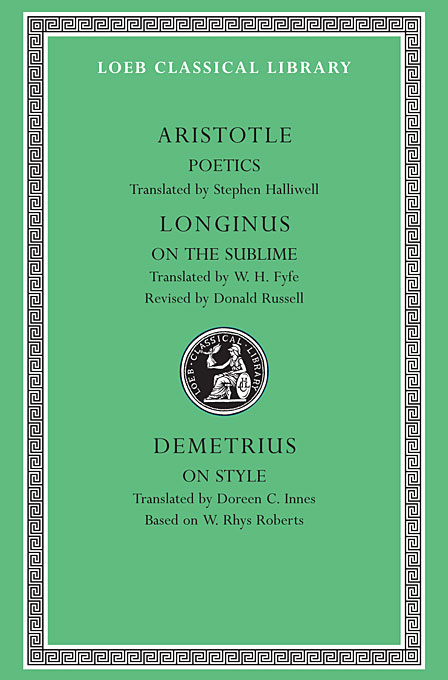 Cover: Poetics. Longinus: On the Sublime. Demetrius: On Style, from Harvard University Press