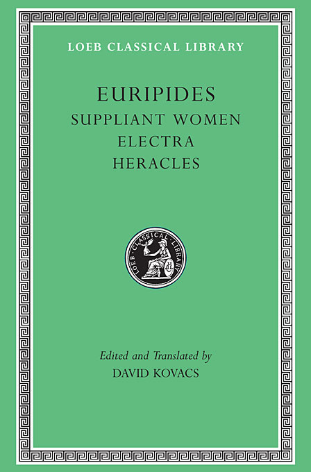 Cover: Suppliant Women. Electra. Heracles, from Harvard University Press