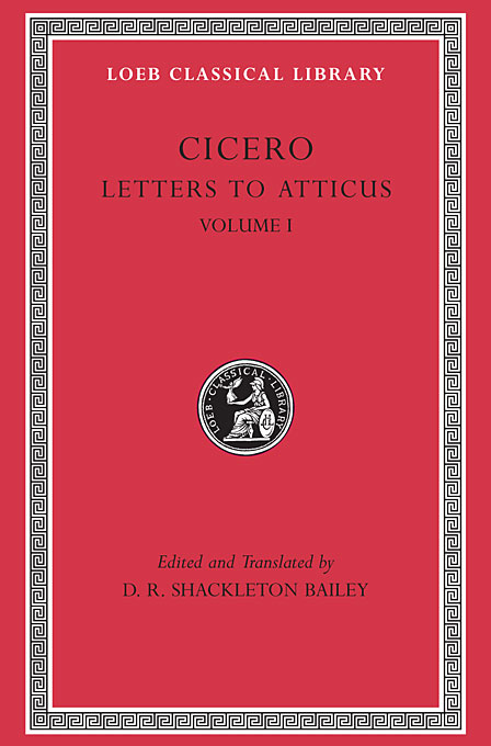 Cover: Letters to Atticus, Volume I, from Harvard University Press