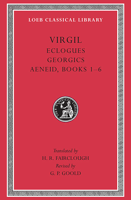 Cover: Eclogues. Georgics. Aeneid: Books 1-6, from Harvard University Press