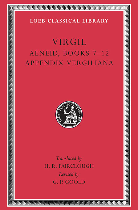 Cover: Aeneid: Books 7-12. Appendix Vergiliana, from Harvard University Press