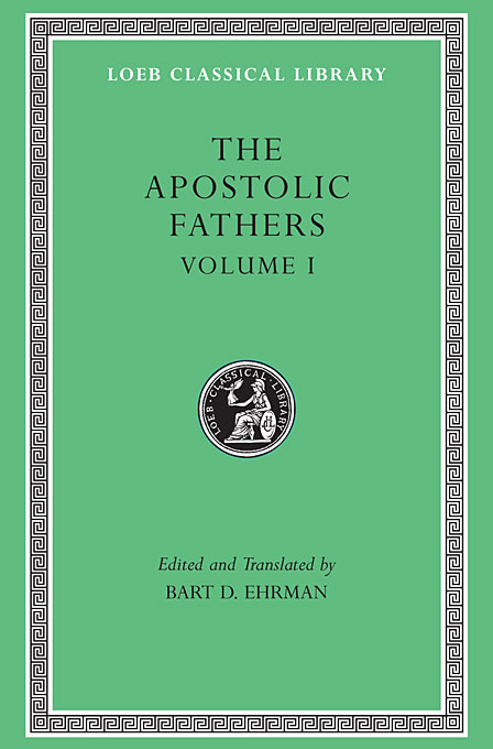Cover: The Apostolic Fathers, Volume I: I Clement. II Clement. Ignatius. Polycarp. Didache, from Harvard University Press