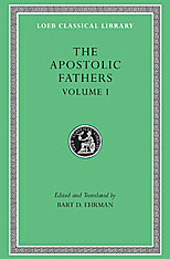 Cover: The Apostolic Fathers, Volume I: I Clement. II Clement. Ignatius. Polycarp. Didache