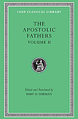 Cover: The Apostolic Fathers, Volume II: Epistle of Barnabas. Papias and Quadratus. Epistle to Diognetus. The Shepherd of Hermas
