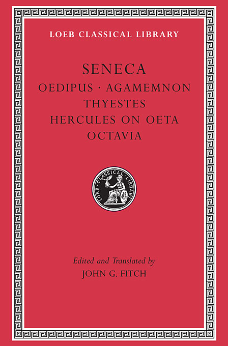 Cover: Tragedies, Volume II: Oedipus. Agamemnon. Thyestes. Hercules on Oeta. Octavia, from Harvard University Press