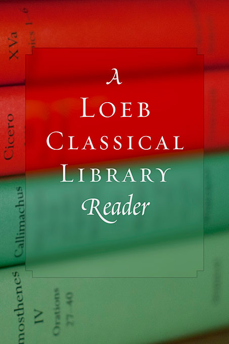 Cover: A Loeb Classical Library Reader, from Harvard University Press