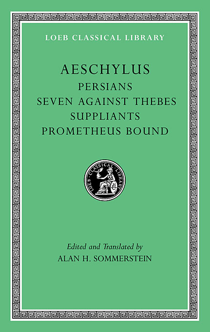 Cover: Persians. Seven against Thebes. Suppliants. Prometheus Bound, from Harvard University Press