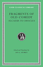 Cover: Fragments of Old Comedy, Volume I: Alcaeus to Diocles