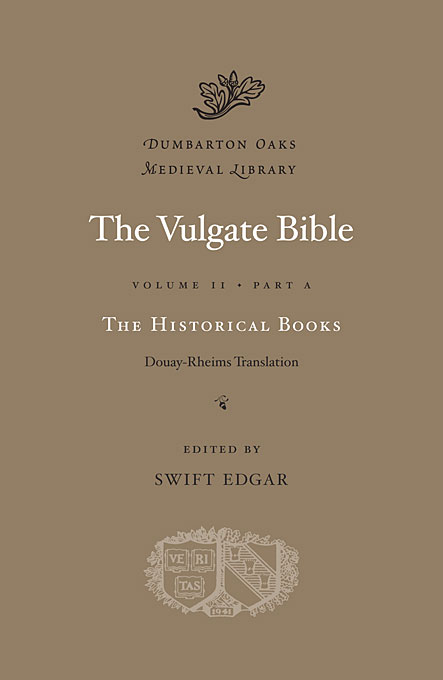 Cover: The Vulgate Bible, Volume II: The Historical Books: Douay-Rheims Translation, Part A, from Harvard University Press