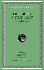 Cover: The Greek Anthology, Volume I: Book 1: Christian Epigrams. Book 2: Description of the Statues in the Gymnasium of Zeuxippus. Book 3: Epigrams in the Temple of Apollonis at Cyzicus. Book 4: Prefaces to the Various Anthologies. Book 5: Erotic Epigrams