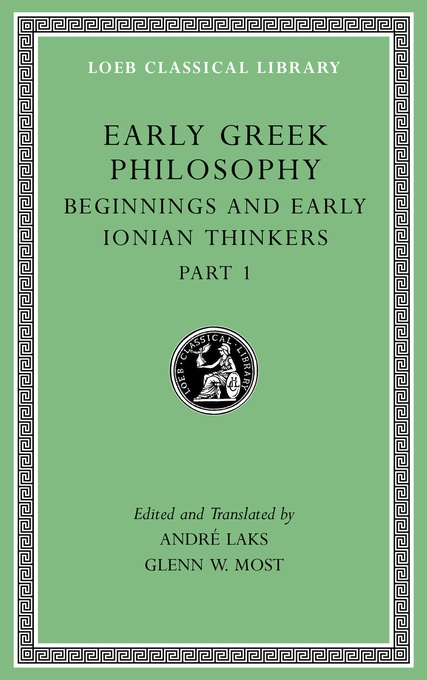 Cover: Early Greek Philosophy, Volume II: Beginnings and Early Ionian Thinkers, Part 1, from Harvard University Press