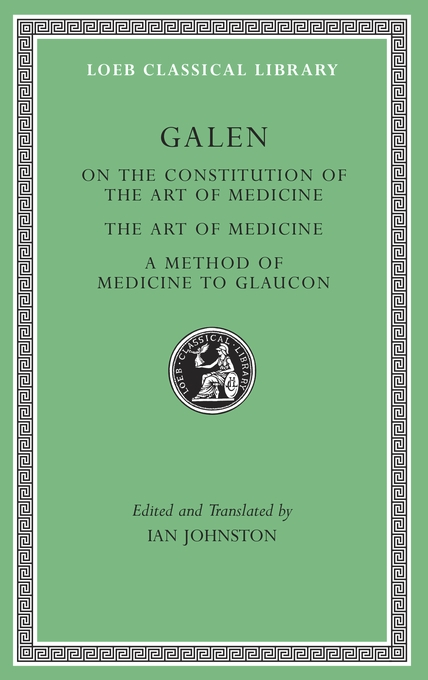 Cover: On the Constitution of the Art of Medicine. The Art of Medicine. A Method of Medicine to Glaucon, from Harvard University Press