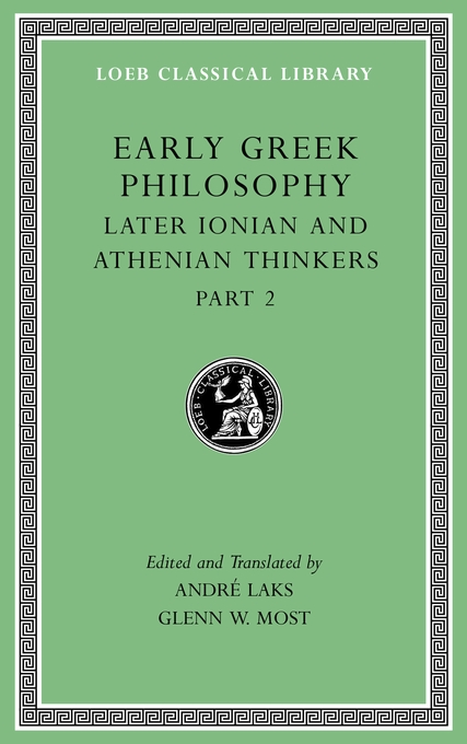 Cover: Early Greek Philosophy, Volume VII: Later Ionian and Athenian Thinkers, Part 2, from Harvard University Press
