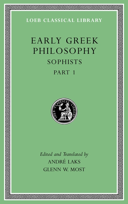 Cover: Early Greek Philosophy, Volume VIII: Sophists, Part 1, from Harvard University Press