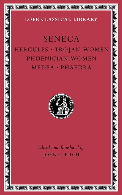 Cover: Tragedies, Volume I: Hercules. Trojan Women. Phoenician Women. Medea. Phaedra, from Harvard University Press