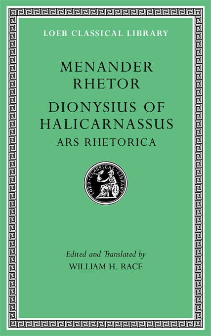 Cover: Menander Rhetor. Dionysius of Halicarnassus, Ars Rhetorica, from Harvard University Press