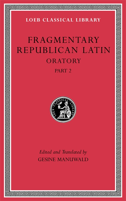 Cover: Fragmentary Republican Latin, Volume IV: Oratory, Part 2, from Harvard University Press