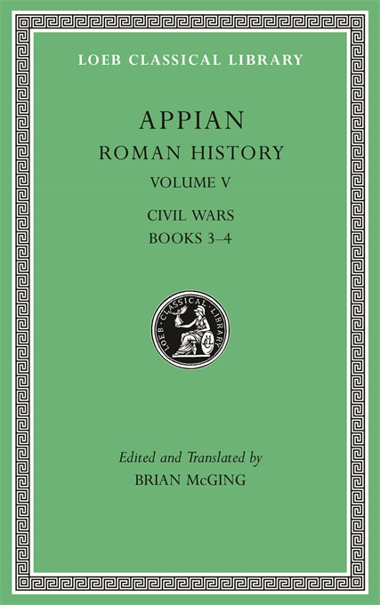 Cover: Roman History, Volume V: Civil Wars, Books 3–4, from Harvard University Press