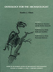 Cover: Osteology for the Archaeologist: American Mastadon and the Woolly Mammoth; North American Birds: Skulls and Mandibles; North American Birds: Postcranial Skeletons